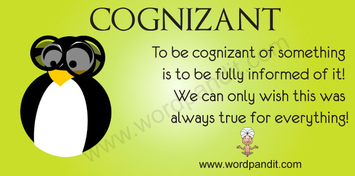 Be Cognizant Of