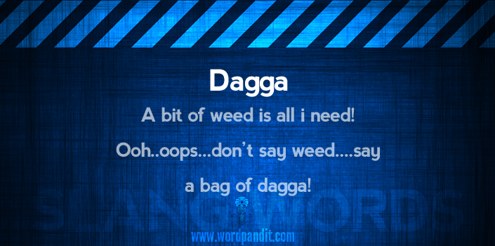 meaning of slang word dagga explained